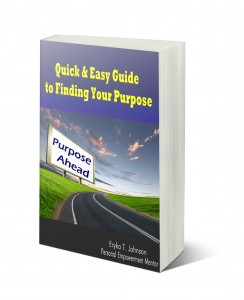 Quick & Easy Guide to Finding Your Purpose