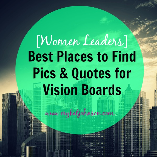 Best Places to Find Pics & Quotes for Vision Boards – Eryka ...