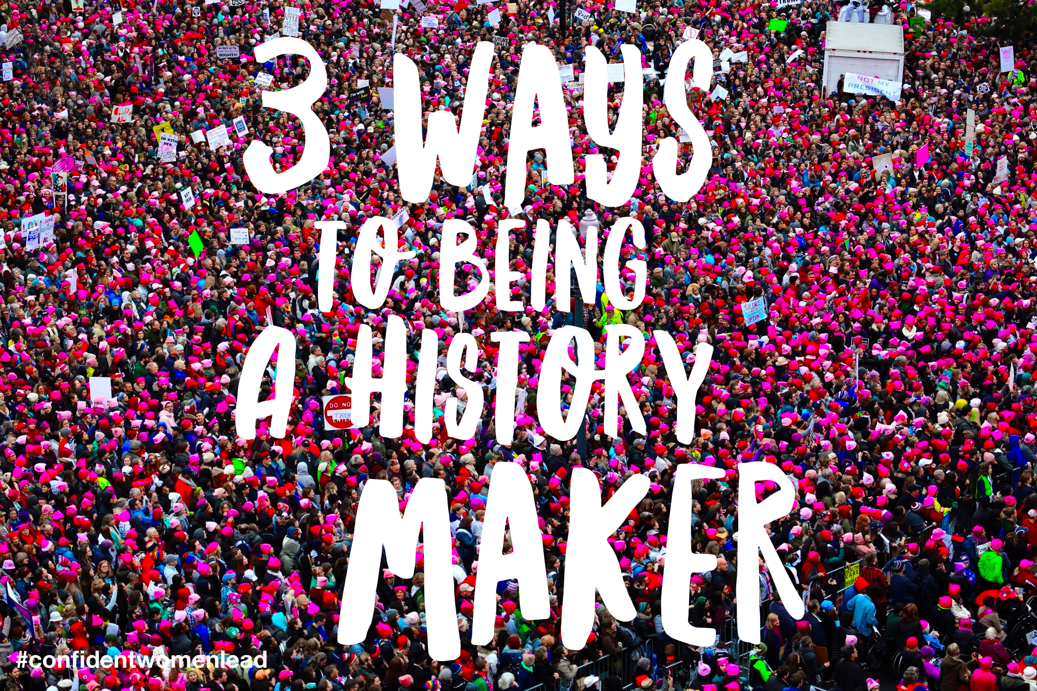 3 Ways To Being a History Maker