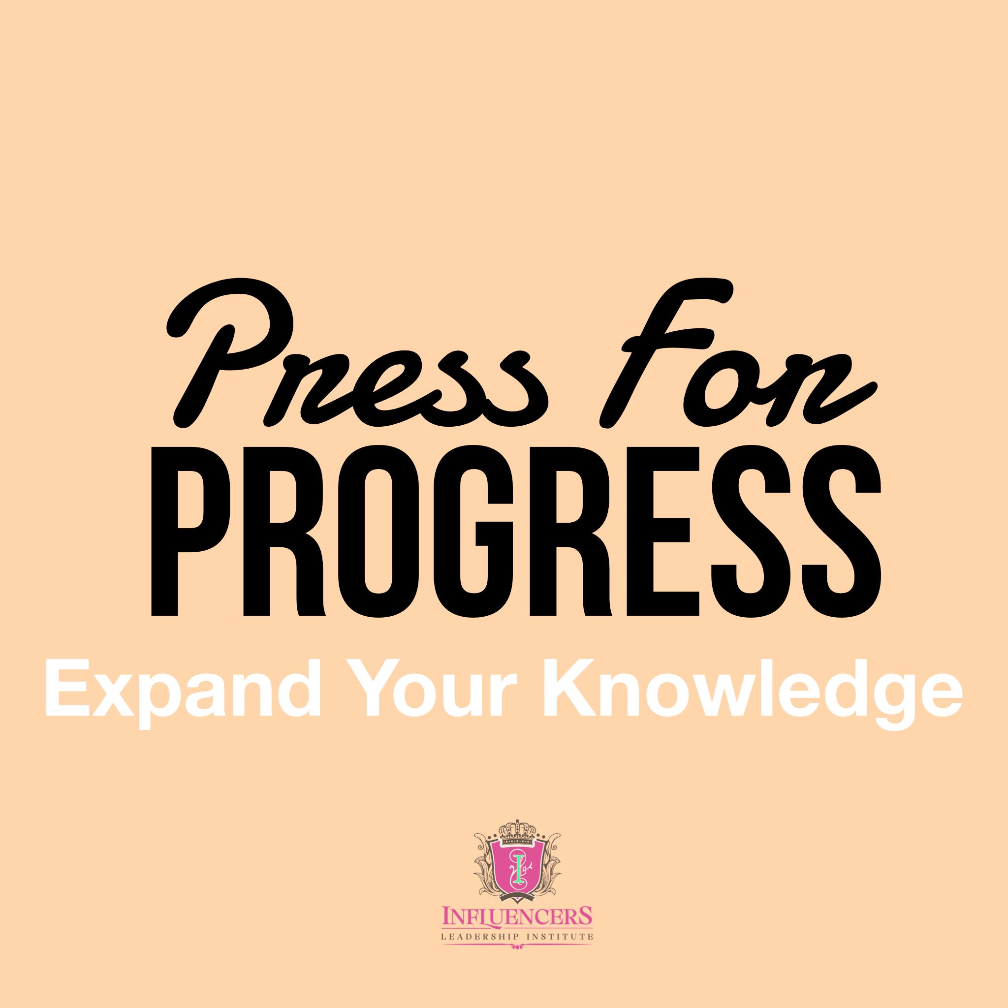 Press For Progress: Expand Your Knowledge